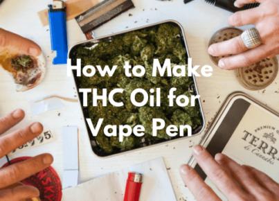 how-to-make-thc-oil-for-vape-pen
